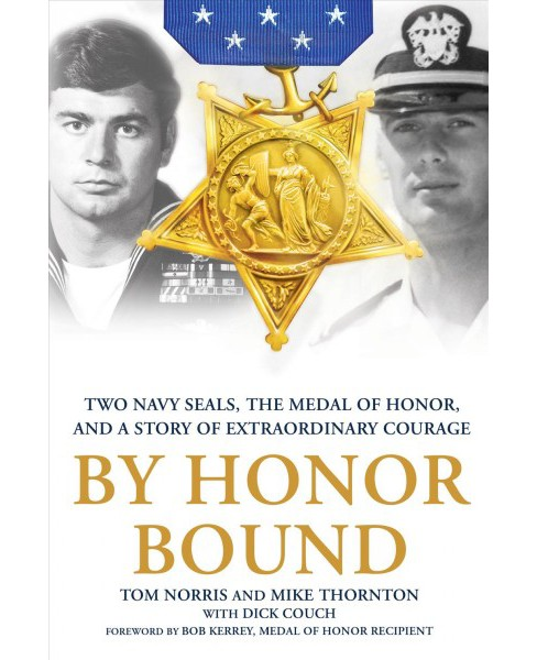 By Honor Bound : Two Navy Seals, the Medal of Honor, and a Story of Extraordinary Courage - Reprint - image 1 of 1