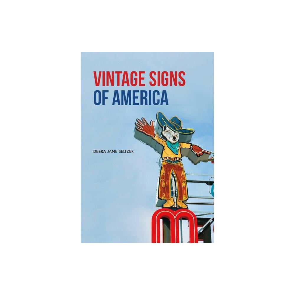 Vintage Signs of America - by Debra Jane Seltzer (Paperback)