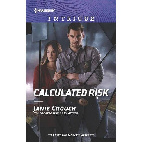 Calculated Risk - (Risk Series: A Bree and Tanner Thriller) by  Janie Crouch (Paperback) - image 1 of 1