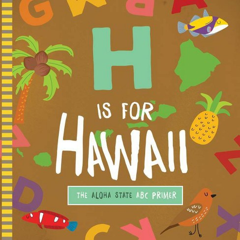 H Is for Hawaii - by  Trish Madson (Board_book) - image 1 of 1