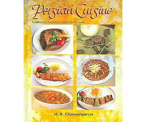 Persian Cuisine : Traditional, Regional, And Modern Foods (Hardcover) (M. R. Ghanoonparvar) - image 1 of 1