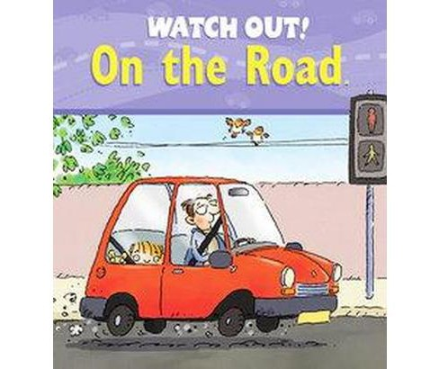 Watch Out! on the Road (Paperback) (Claire Llewellyn) - image 1 of 1