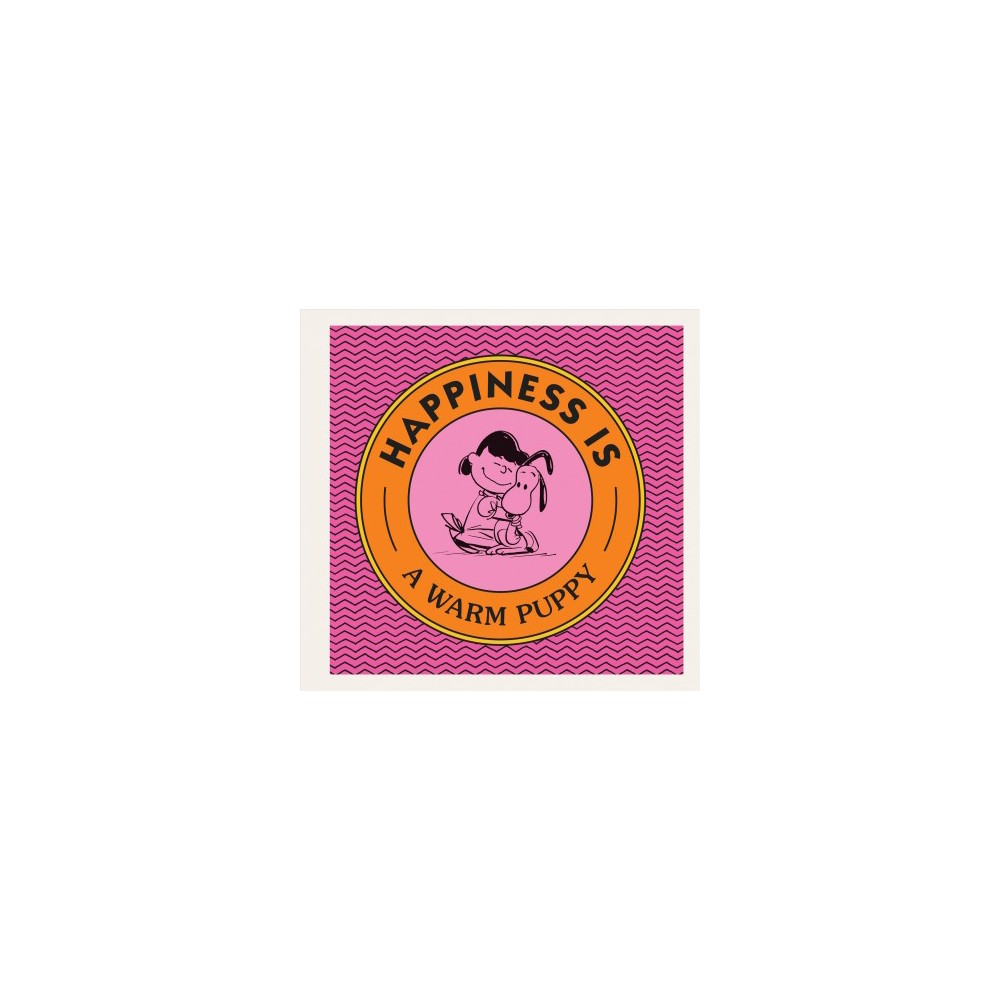 Happiness Is a Warm Puppy - (Peanuts) by Charles M. Schulz (Hardcover)