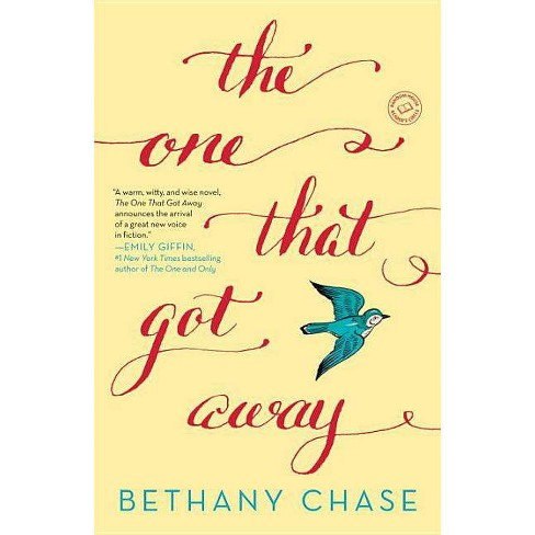 The One That Got Away (Paperback) by Bethany Chase - image 1 of 1