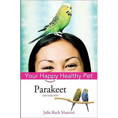 Parakeet - (Your Happy Healthy Pet Guides) 2 Edition by  Julie Rach Mancini (Hardcover) - image 1 of 1
