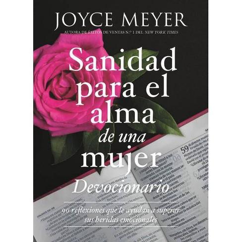 Devocionario Sanidad Para El Alma de Una Mujer - by  Joyce Meyer (Hardcover) - image 1 of 1