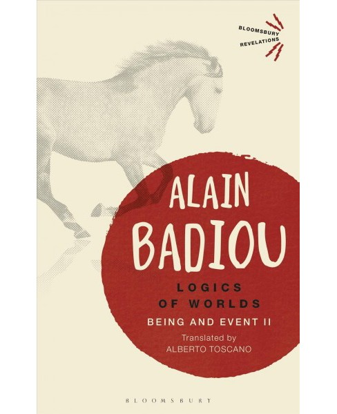 Logics of Worlds : Being and Event II (Reprint) (Paperback) (Alain Badiou) - image 1 of 1