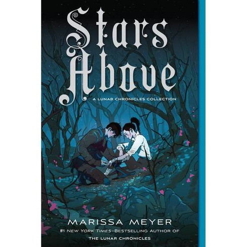 Stars Above: A Lunar Chronicles Collection - by  Marissa Meyer (Paperback) - image 1 of 1