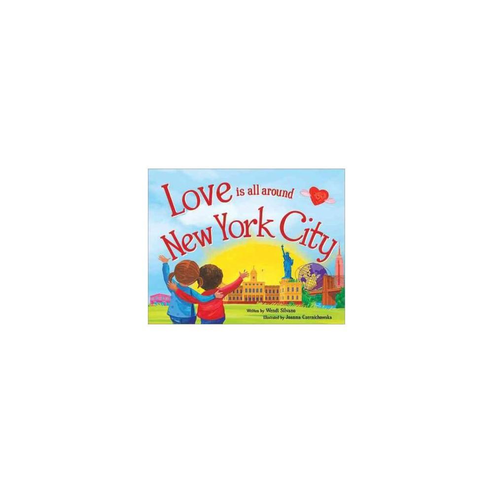 Love Is All Around New York City (Hardcover) (Wendi Silvano)