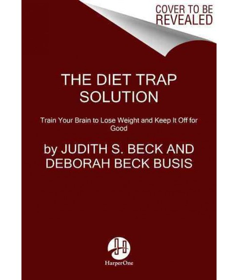 Diet Trap Solution : Train Your Brain to Lose Weight and Keep It Off for Good (Reprint) (Paperback) - image 1 of 1