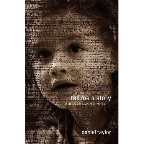 Tell Me a Story - by  Daniel Taylor (Paperback) - image 1 of 1