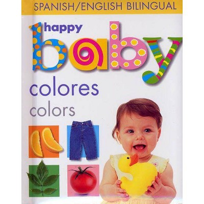 Happy Baby: Colors Bilingual - (Soft to Touch)by Roger Priddy (Board_book)