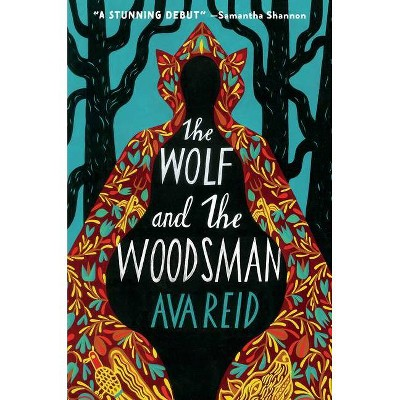 The Wolf and the Woodsman - by  Ava Reid (Hardcover)