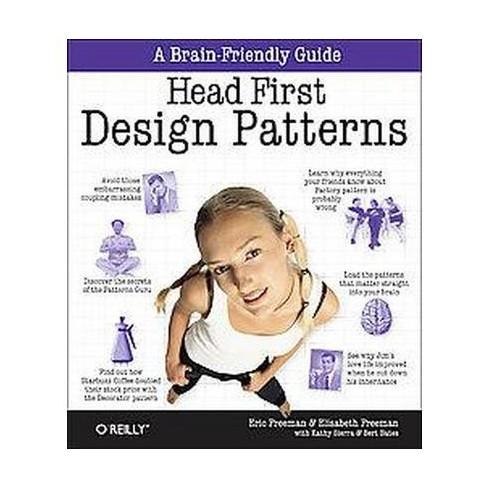 Head First Design Patterns - by  Eric Freeman & Elisabeth Robson & Bert Bates & Kathy Sierra (Paperback) - image 1 of 1