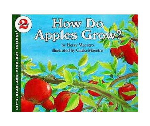 How Do Apples Grow? (Reprint) (Paperback) (Betsy Maestro) - image 1 of 1