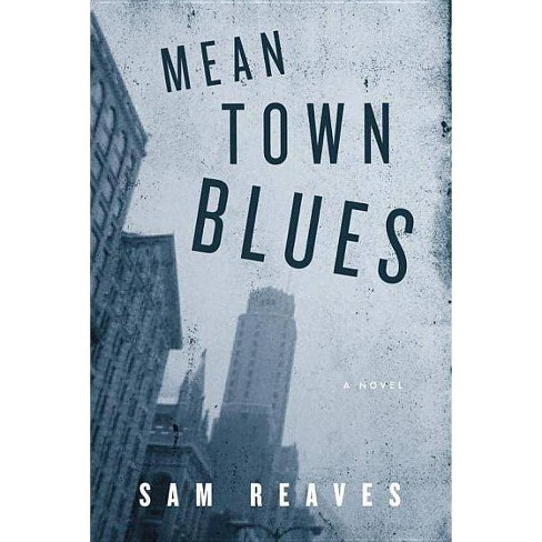 Mean Town Blues - by  Sam Reaves (Paperback) - image 1 of 1