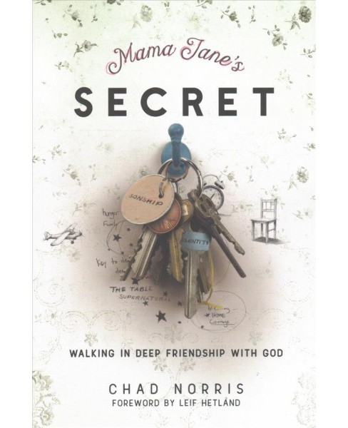 Mama Jane's Secret : Building Deep Friendship With God (Paperback) (Chad Norris) - image 1 of 1