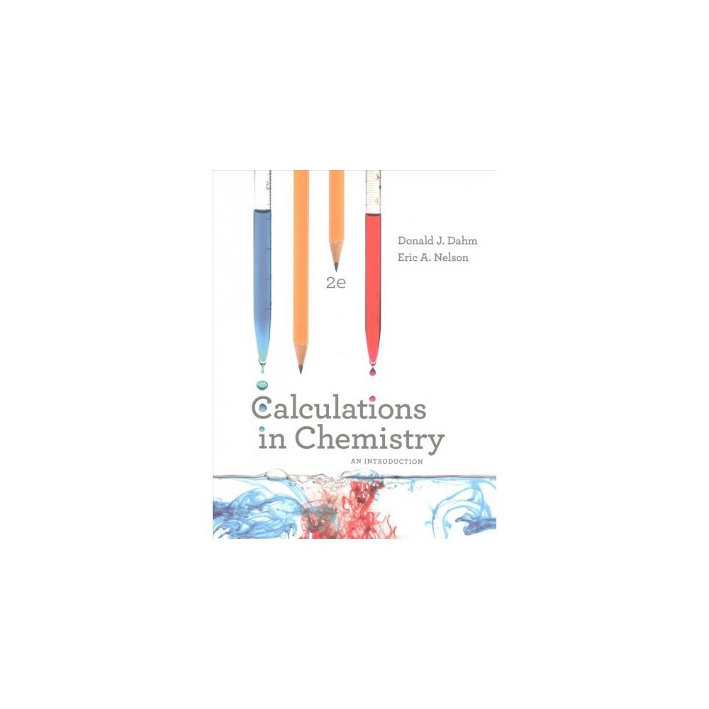 Calculations in Chemistry : An Introduction (Paperback) (Donald J. Dahm & Eric A. Nelson)