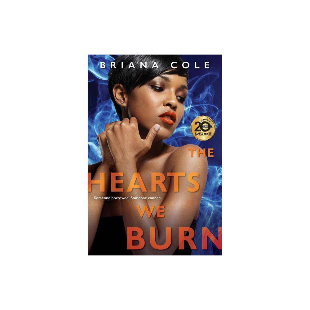 The Hearts We Burn Unconditional By Briana Cole Paperback