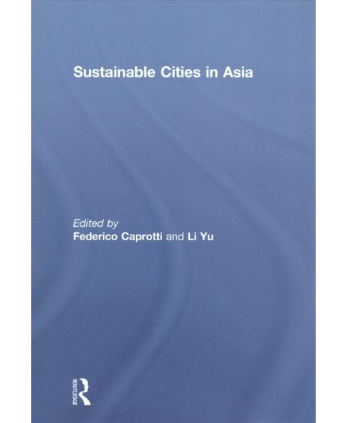 Sustainable Cities in Asia -  (Hardcover) - image 1 of 1