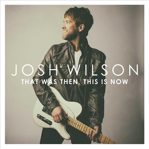 Josh wilson - That was then this is now (CD) - image 1 of 1