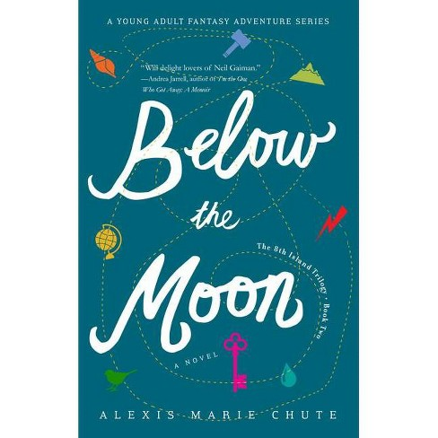Below the Moon - (The 8th Island Trilogy,) by  Alexis Marie Chute (Paperback) - image 1 of 1