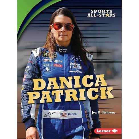 Danica Patrick - (Sports All-Stars (Lerner (Tm) Sports)) by  Jon M Fishman (Paperback) - image 1 of 1