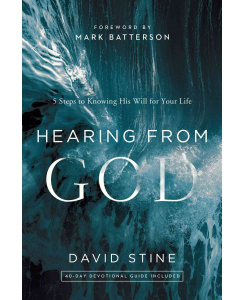 Hearing from God : 5 Steps to Knowing His Will for Your Life (Hardcover) (David Stine) - image 1 of 1