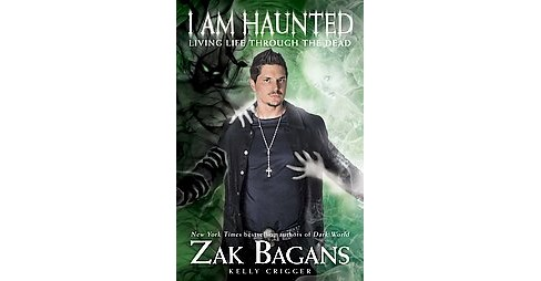 I Am Haunted : Living Life Through the Dead (Hardcover) (Zak Bagans) - image 1 of 1