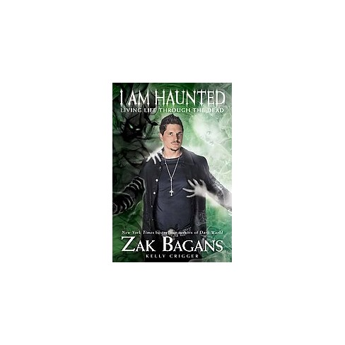 I Am Haunted Living Life Through The Dead Hardcover Zak Bagans
