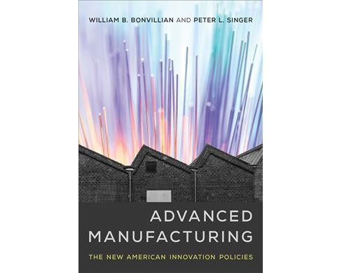 Advanced Manufacturing : The New American Innovation Policies -  (Hardcover) - image 1 of 1