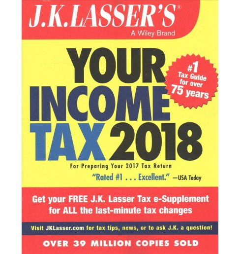 J.K. Lasser's Your Income Tax 2018 -  (J K Lasser's Your Income Tax) (Paperback) - image 1 of 1
