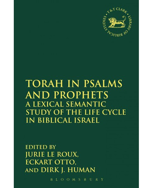 Torah in Psalms and Prophets : A Lexical Semantic Study of the Life Cycle in Biblical Israel (Hardcover) - image 1 of 1