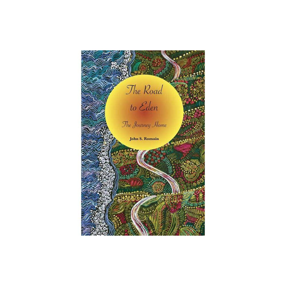 The Road To Eden By John S Romain Paperback