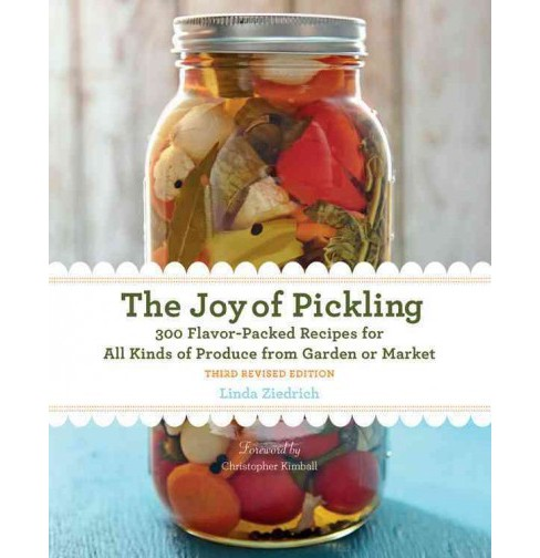 Joy of Pickling : 300 Flavor-Packed Recipes for All Kinds of Produce from Garden or Market (Paperback) - image 1 of 1