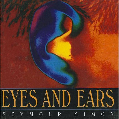 Eyes and Ears - by  Seymour Simon (Hardcover) - image 1 of 1