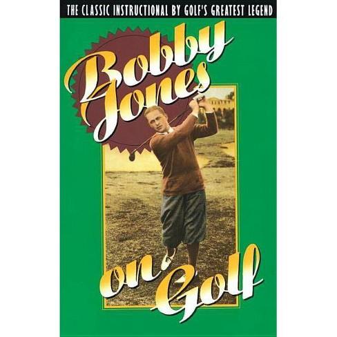 Bobby Jones on Golf - by  Robert Tyre Jones (Paperback) - image 1 of 1