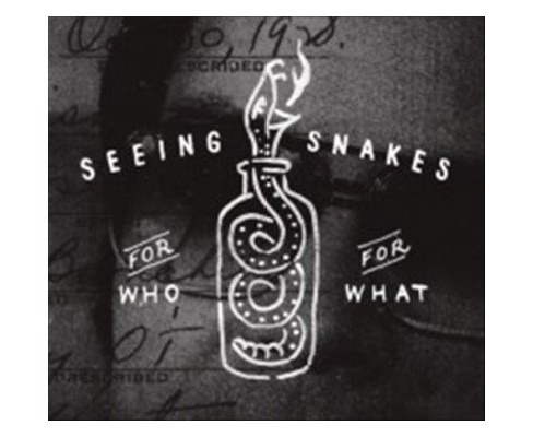 Seeing Snakes - For Who For What (CD) - image 1 of 1