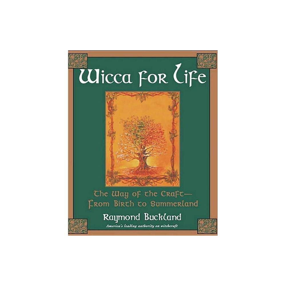 Wicca For Life By Raymond Buckland Paperback