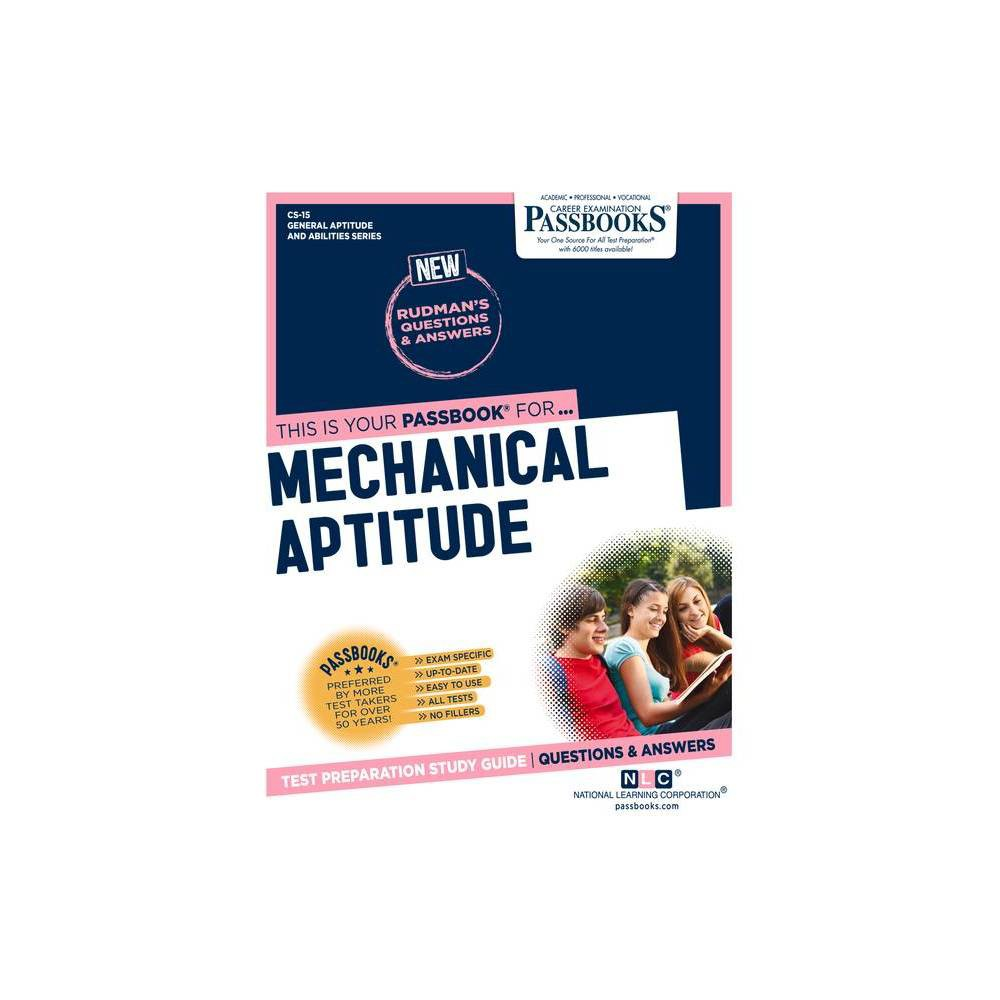 Mechanical Aptitude Volume 15 General Aptitude And Abilities By National Learning Corporation Paperback