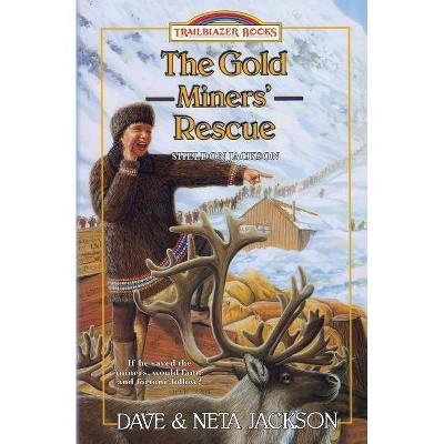 The Gold Miners' Rescue - (Trailblazer Books) by  Neta Jackson & Dave Jackson (Paperback)