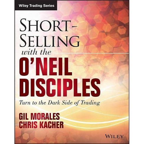 Short-Selling with the O'Neil Disciples - (Wiley Trading) by  Gil Morales & Chris Kacher (Paperback) - image 1 of 1