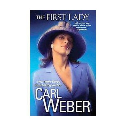 The First Lady (Reprint) (Paperback) by Carl Weber - image 1 of 1