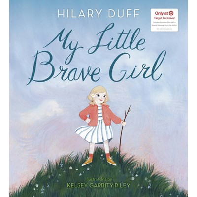 My Little Brave Girl - Target Exclusive Edition by Hilary Duff (Hardcover)