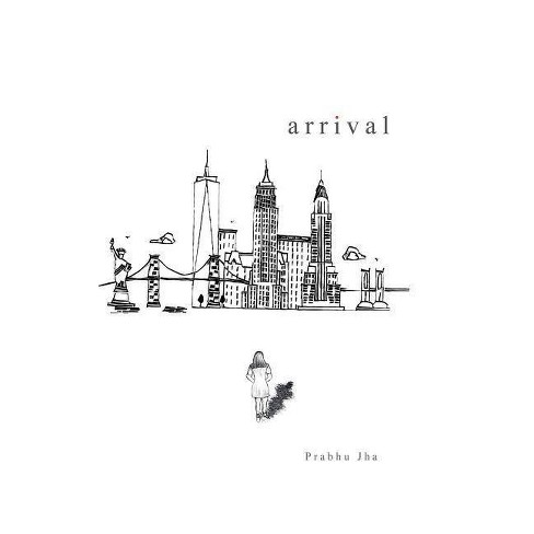 Arrival - by  Prabhu Jha (Hardcover) - image 1 of 1