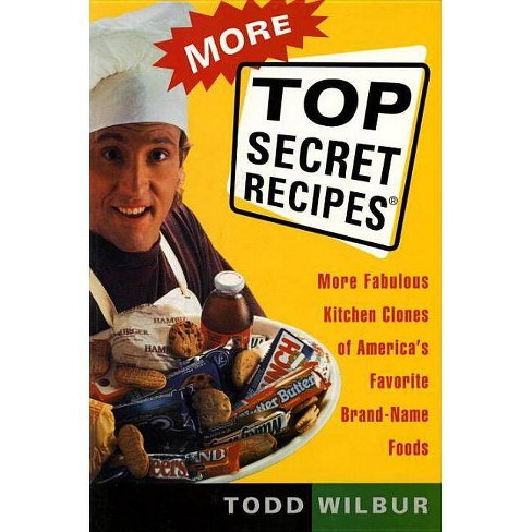 More Top Secret Recipes - by  Todd Wilbur (Paperback) - image 1 of 1