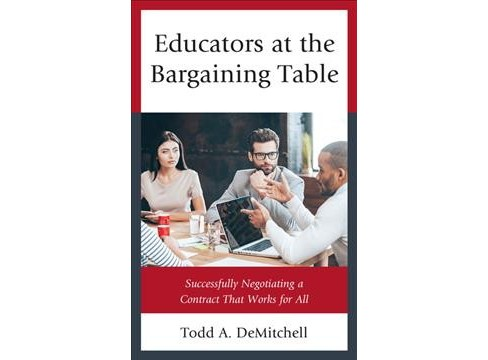 Educators at the Bargaining Table : Successfully Negotiating a Contract That Works for All - (Hardcover) - image 1 of 1