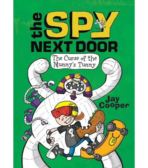 Curse of the Mummy's Tummy -  (Spy Next Door) by Jay Cooper (Hardcover) - image 1 of 1