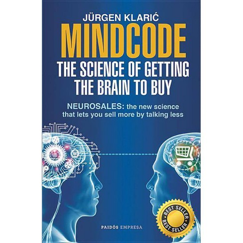 Mindcode. the Science of Getting the Brain to Buy - by  Jurgen Klaric (Paperback) - image 1 of 1