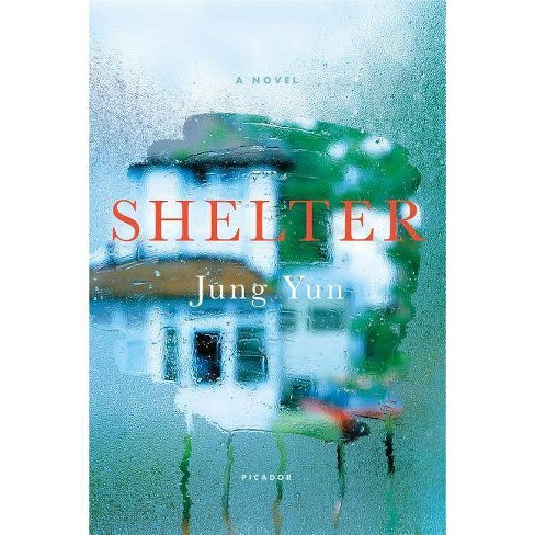 Shelter - by  Jung Yun (Hardcover) - image 1 of 1
